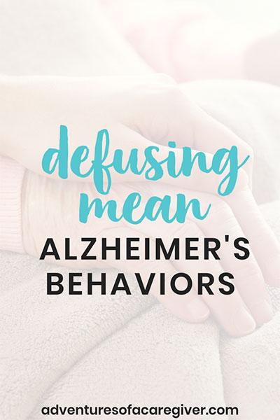 Caregiver tested strategies to manage mean behaviors and anger that come with Alzheimer's.