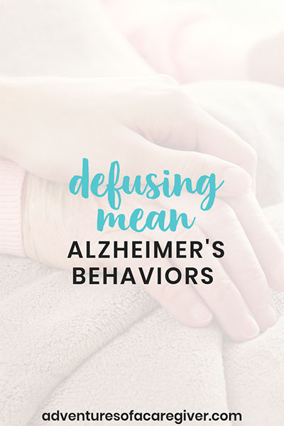 Defusing mean Alzheimer's behaviors