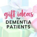 Caregiver recommended gifts for dementia and Alzheimer's patients.