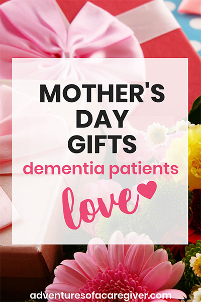 Best Mother's Day gifts for dementia patients