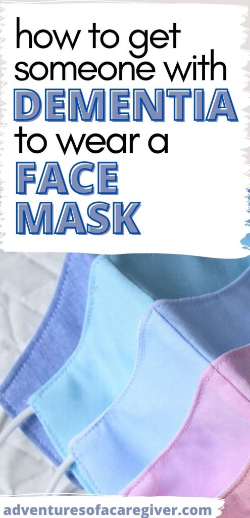 How to get someone with dementia to wear a face mask