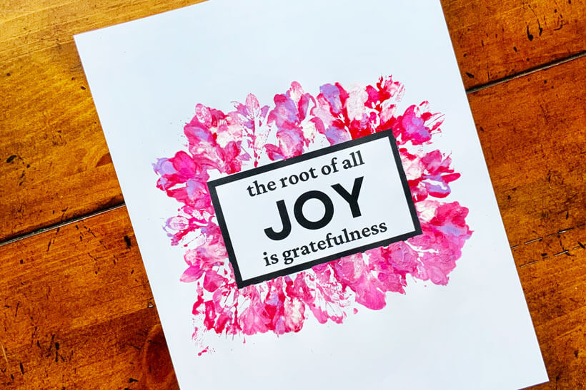 the root of all joy is grateful leaf print quote finished